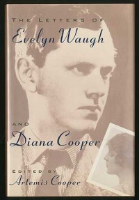 The Letters of Evelyn Waugh and Diana Cooper - Diana  Cooper, Artemis Cooper, Evelyn Waugh