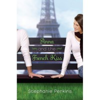 Anna and the French Kiss (Anna and the French Kiss, #1) - Stephanie Perkins