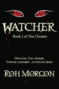 Watcher: Book I of The Chosen - Roh Morgon