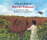 A Picture Book of Harriet Tubman - David A. Adler, Samuel Byrd