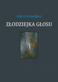Złodziejka głosu  - Kalina Kowalska