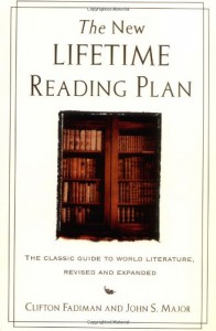 The New Lifetime Reading Plan: The Classical Guide to World Literature, Revised and Expanded - 'Clifton Fadiman',  'John S. Major'