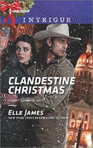 Clandestine Christmas (Covert Cowboys, Inc.) - Elle James