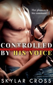 Controlled by His Voice - Skylar Cross