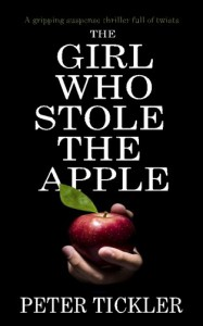 THE GIRL WHO STOLE THE APPLE: a gripping suspense thriller full of twists - Peter Tickler