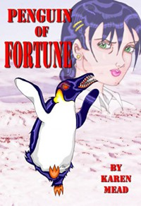 Penguin of Fortune - Karen Mead