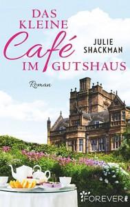 Das kleine Café im Gutshaus - Julie Shackman