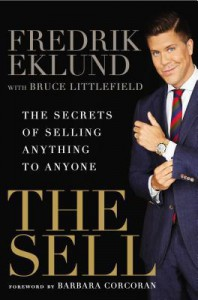 The Sell: The Secrets of Selling Anything to Anyone - Fredrik Eklund, Barbara  Corcoran, Bruce   Littlefield