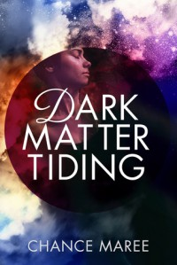 Dark Matter Tiding - Chance Maree