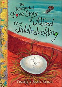 The Unexpected Love Story of Alfred Fiddleduckling - Timothy Basil Ering