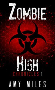 Zombie High Chronicles 1 - Amy Miles