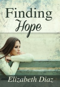 Finding Hope - Elizabeth Diaz