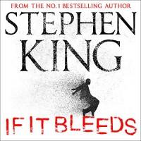if It Bleeds - Stephen King, Danny Burstein, John  Steven Gurney, Will Patton