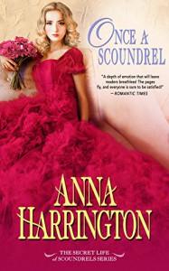 Once a Scoundrel (The Secret Life of Scoundrels Book 4) - Anna Harrington