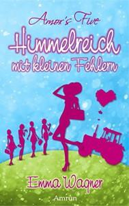 Himmelreich mit kleinen Fehlern - Emma Wagner
