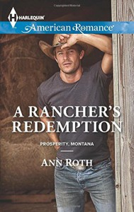 A Rancher's Redemption (Harlequin American RomanceProsperity, M) - Ann Roth