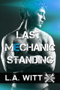 Last Mechanic Standing - L.A. Witt
