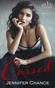 Cursed: Gowns & Crowns, Book 5 - Jennifer Chance