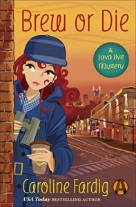 Brew or Die (A Java Jive Mystery) - Caroline Fardig