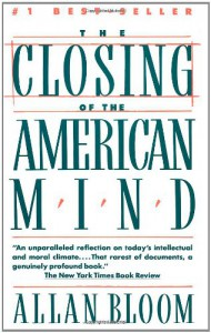 The Closing of the American Mind - Allan Bloom