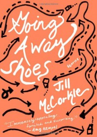 Going Away Shoes - Jill McCorkle