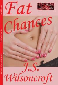Fat Chances - J.S. Wilsoncroft