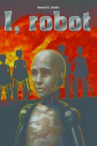I,robot (Howard S. Smith's I,robot) - Howard S. Smith, Kathy Harestad