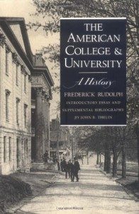 The American College and University: A History - Frederick Rudolph, John R. Thelin
