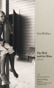 The Well and the Mine - Gin Phillips, Fannie Flagg
