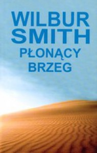 Płonący brzeg - Wilbur Smith