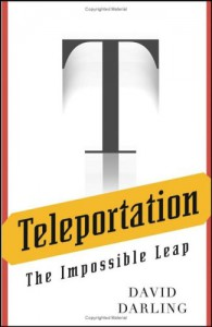 Teleportation: The Impossible Leap - David Darling