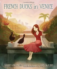French Ducks in Venice - Garret Freymann-Weyr, Erin Mcguire