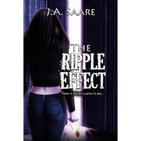 The Ripple Effect (Rhiannon's Law, #3) - J.A. Saare