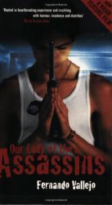 Our Lady of the Assassins - Fernando Vallejo, Paul Hammond