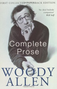 Complete Prose - Woody Allen