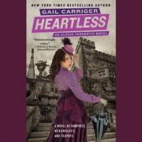Heartless (The Parasol Protectorate, #4) - Gail Carriger,  Emily Gray