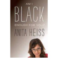 Am I Black Enough For You? - Anita Heiss