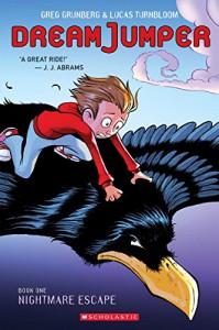 Nightmare Escape (Dream Jumper, Book 1) - Greg Grunberg, Lucas Turnbloom, Lucas Turnbloom