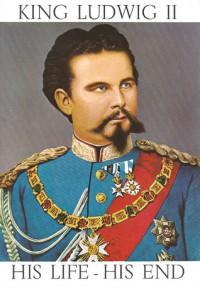King Ludwig II: His Life - His End - Julius Desing