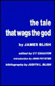 The Tale That Wags the God - James Blish