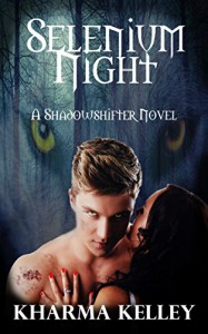 Selenium Night: A Werewolf Shifter Romance (ShadowShifters Novel) - Kharma Kelley