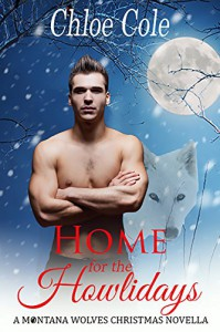 Home for the Howlidays: A Montana Wolves holiday novella - Chloe Cole