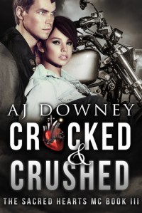 Cracked & Crushed - A.J. Downey