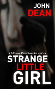 STRANGE LITTLE GIRL: British Detective John Blizzard Returns - John Dean