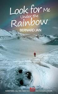 Look for Me Under the Rainbow - Bernard Jan