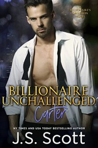 Billionaire Unchallenged: Carter - J.S. Scott