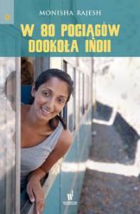 W 80 pociągów dookoła Indii - Tomasz Szlagor, Monisha Rajesh