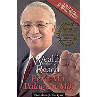 Wealth Within Your Reach: Pera Mo, Palaguin Mo - Francisco J. Colayco