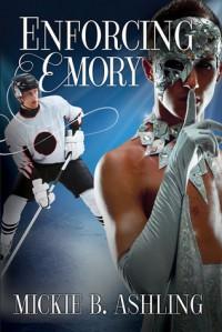 Enforcing Emory - Mickie B. Ashling