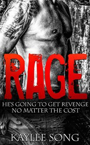 Rage : Fire and Steel Motorcycle Club Romance (Fire and Steel MC Book 1) - Kaylee Song, Lara Byrde, Adalia Temple, Wyrmwood Publishing and Editing